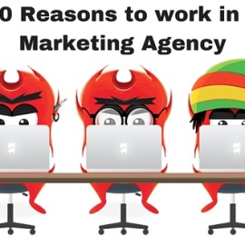 10 Reasons to work in a Marketing Agency