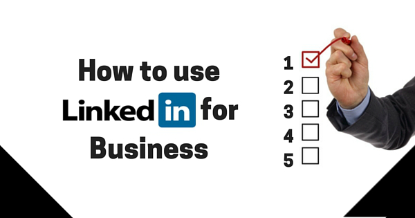 How to use Linkedin for Business – facebook